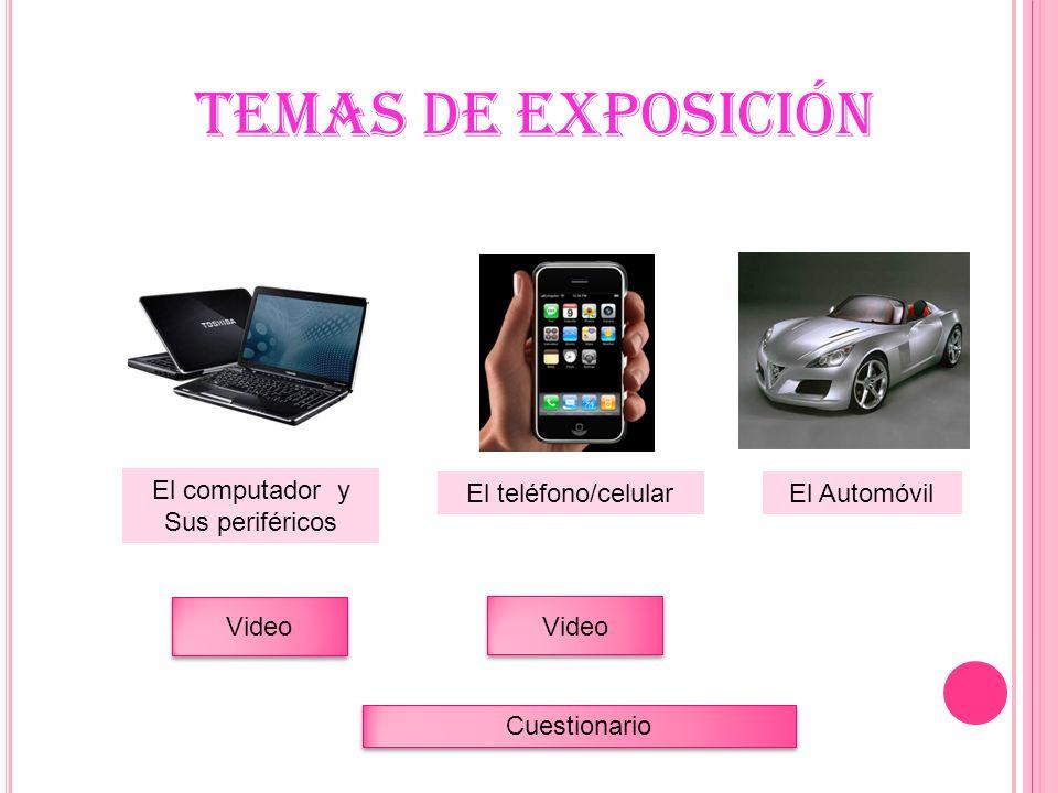 TEMAS DE EXPOSICIÓN El computador y Sus periféricos