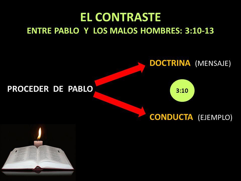 EL CONTRASTE ENTRE PABLO Y LOS MALOS HOMBRES: 3:10-13