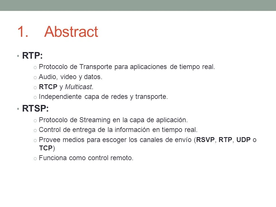 1. Abstract RTP: Protocolo de Transporte para aplicaciones de tiempo real. Audio, video y datos. RTCP y Multicast.