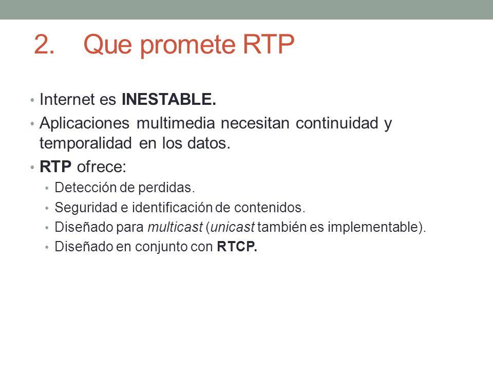 2. Que promete RTP Internet es INESTABLE.