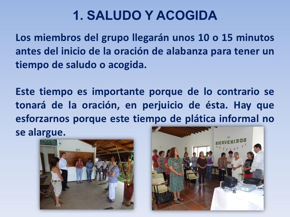 Los miembros del grupo llegarán unos 10 o 15 minutos antes del inicio de la oración de alabanza para tener un tiempo de saludo o acogida.