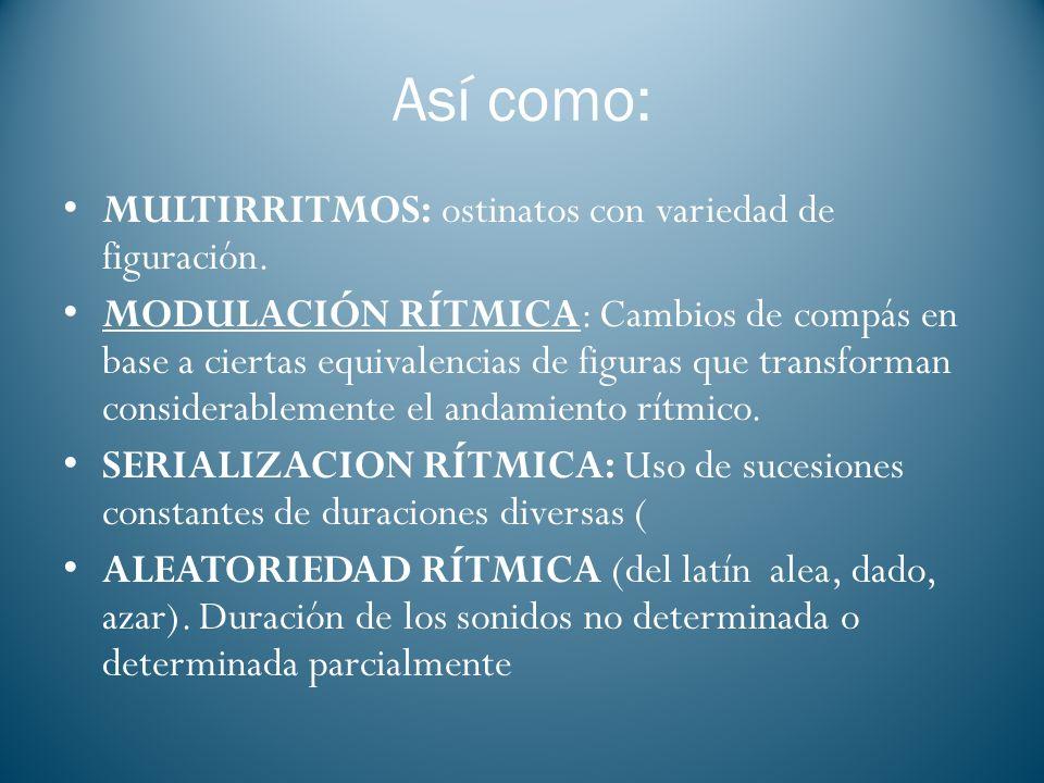 Así como: MULTIRRITMOS: ostinatos con variedad de figuración.