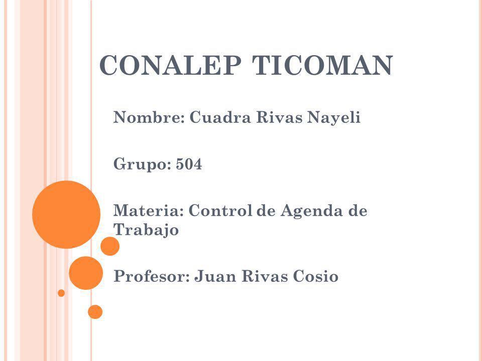 CONALEP TICOMAN Nombre: Cuadra Rivas Nayeli Grupo: 504