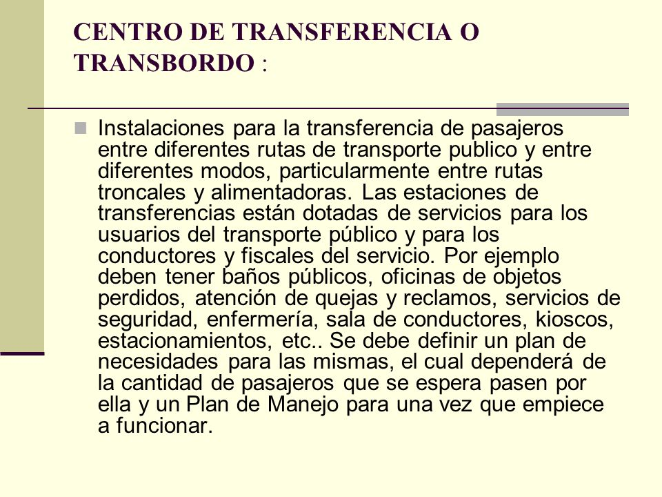 CENTRO DE TRANSFERENCIA O TRANSBORDO :