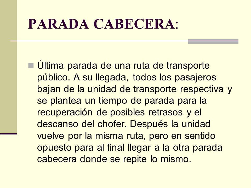 PARADA CABECERA: