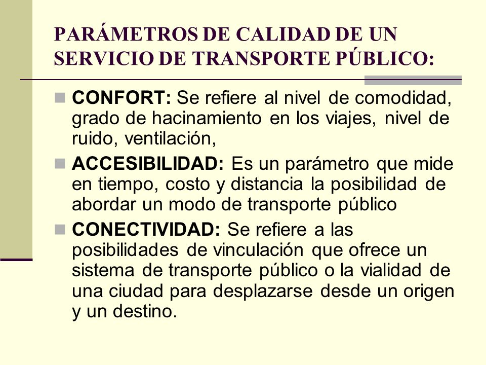 PARÁMETROS DE CALIDAD DE UN SERVICIO DE TRANSPORTE PÚBLICO: