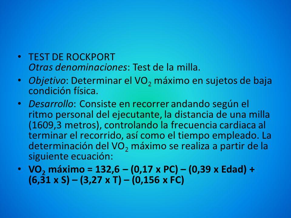 TEST DE ROCKPORT Otras denominaciones: Test de la milla.
