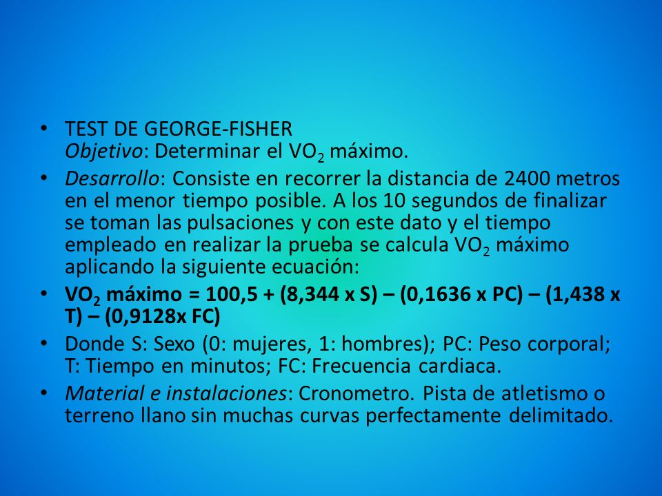 TEST DE GEORGE-FISHER Objetivo: Determinar el VO2 máximo.
