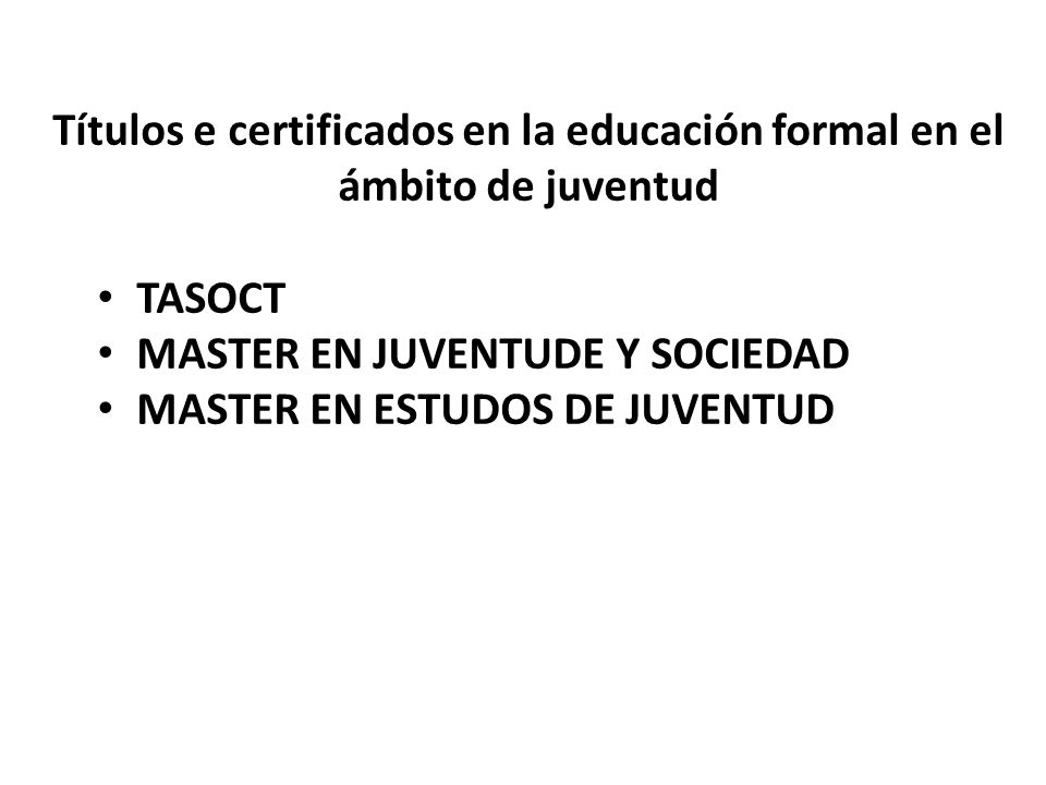 Títulos e certificados en la educación formal en el ámbito de juventud