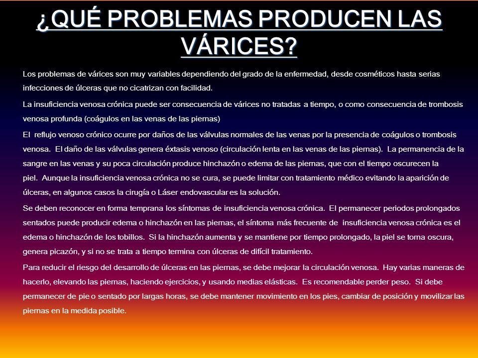 ¿QUÉ PROBLEMAS PRODUCEN LAS VÁRICES
