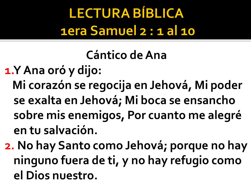 LECTURA BÍBLICA 1era Samuel 2 : 1 al 10