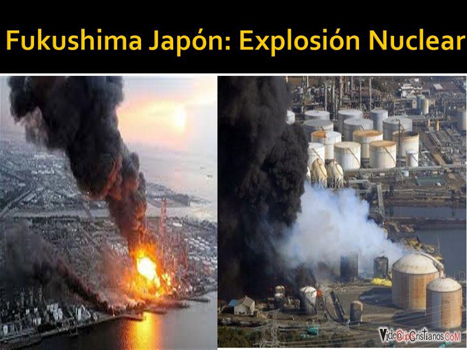 Fukushima Japón: Explosión Nuclear