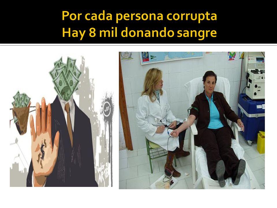 Por cada persona corrupta Hay 8 mil donando sangre