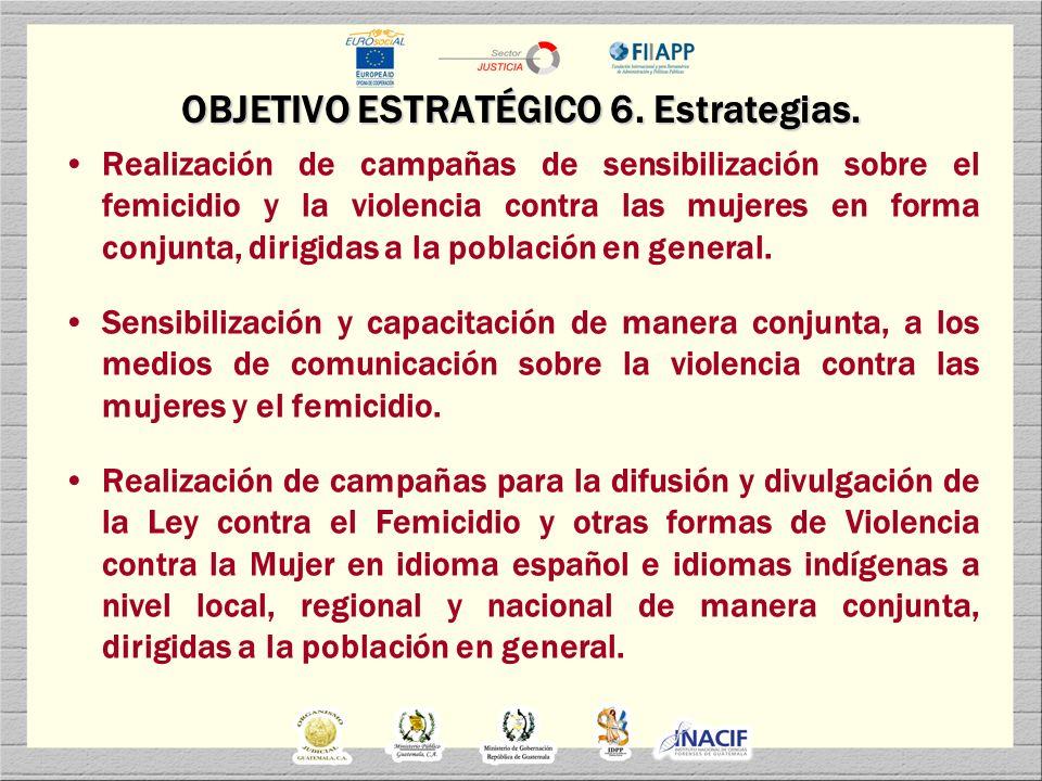 OBJETIVO ESTRATÉGICO 6. Estrategias.