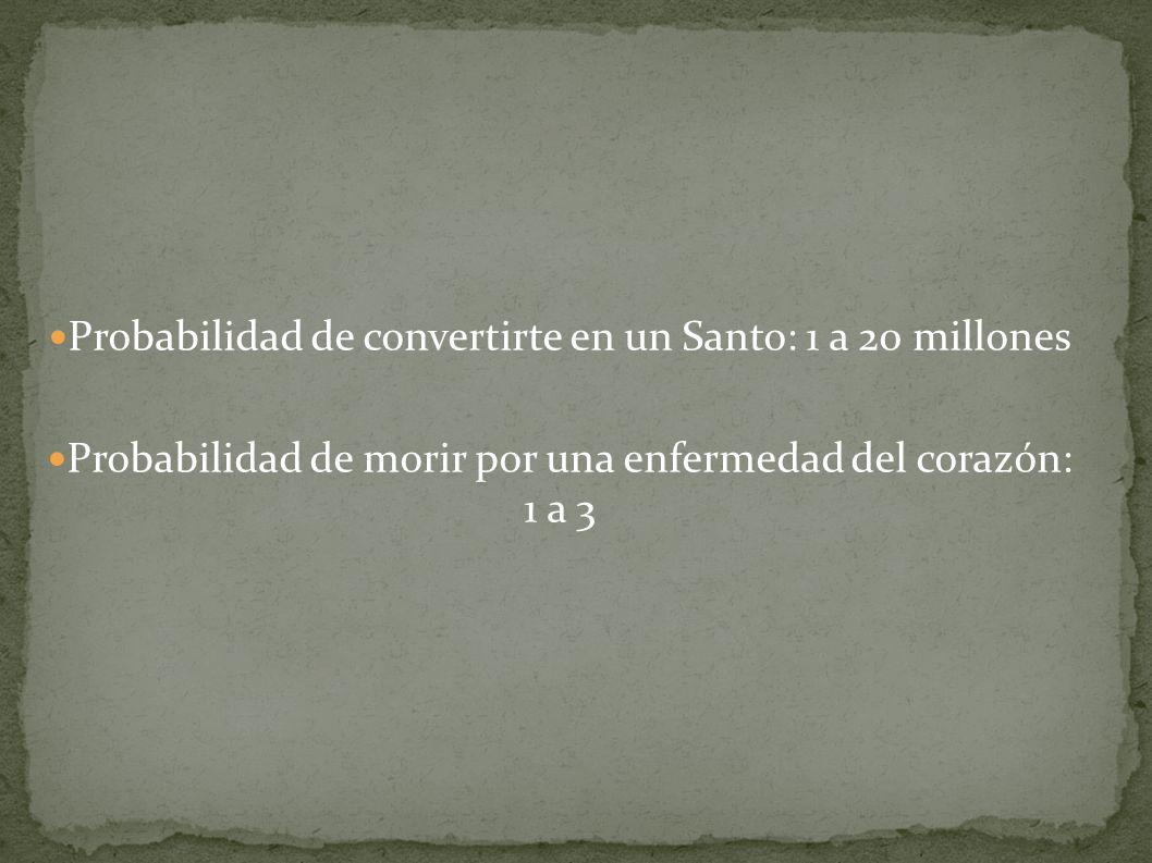 Probabilidad de convertirte en un Santo: 1 a 20 millones
