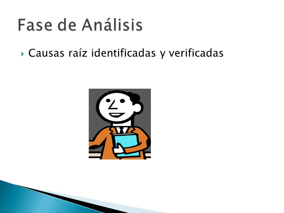 Fase de Análisis Causas raíz identificadas y verificadas