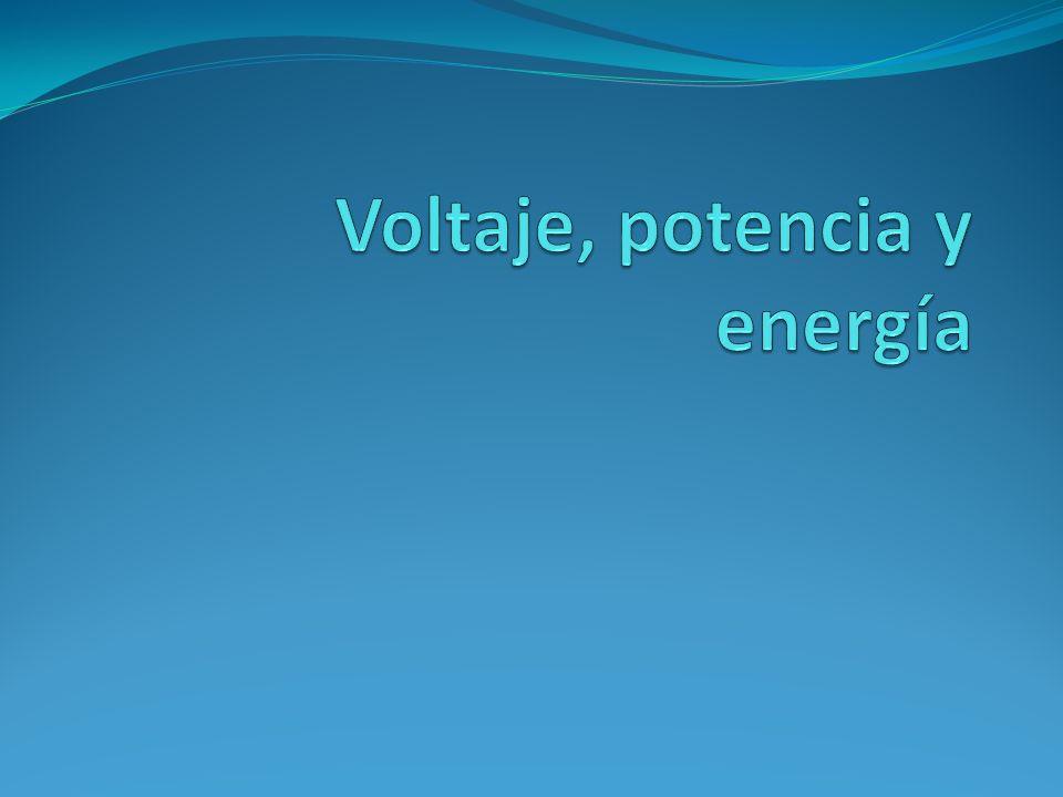 Voltaje, potencia y energía