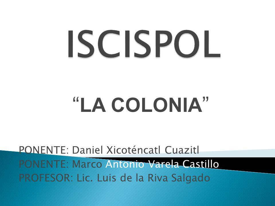 ISCISPOL LA COLONIA PONENTE: Daniel Xicoténcatl Cuazitl