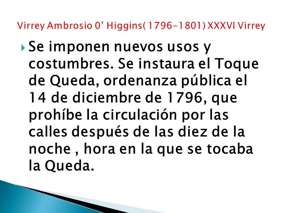 Virrey Ambrosio 0' Higgins( 1796-1801) XXXVI Virrey