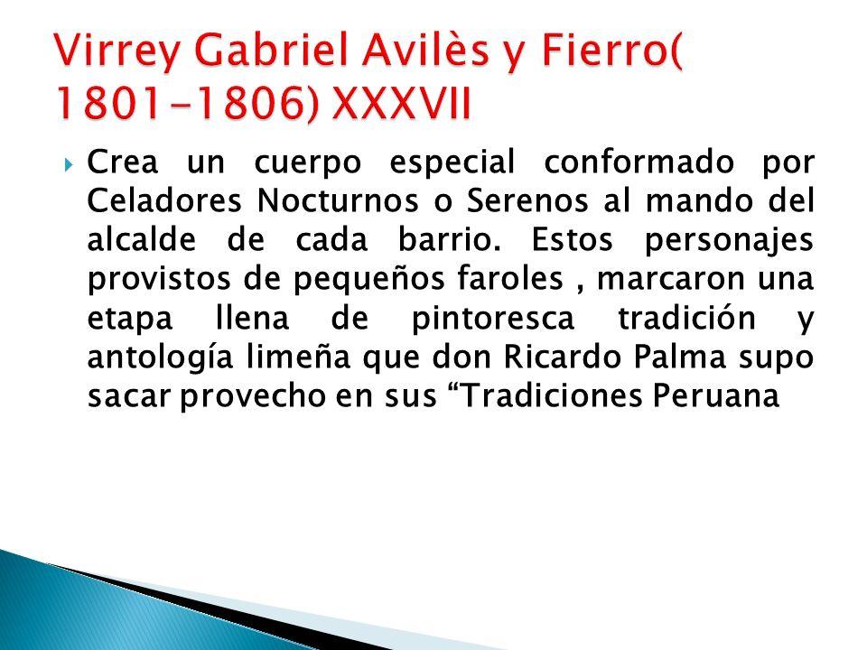 Virrey Gabriel Avilès y Fierro( 1801-1806) XXXVII