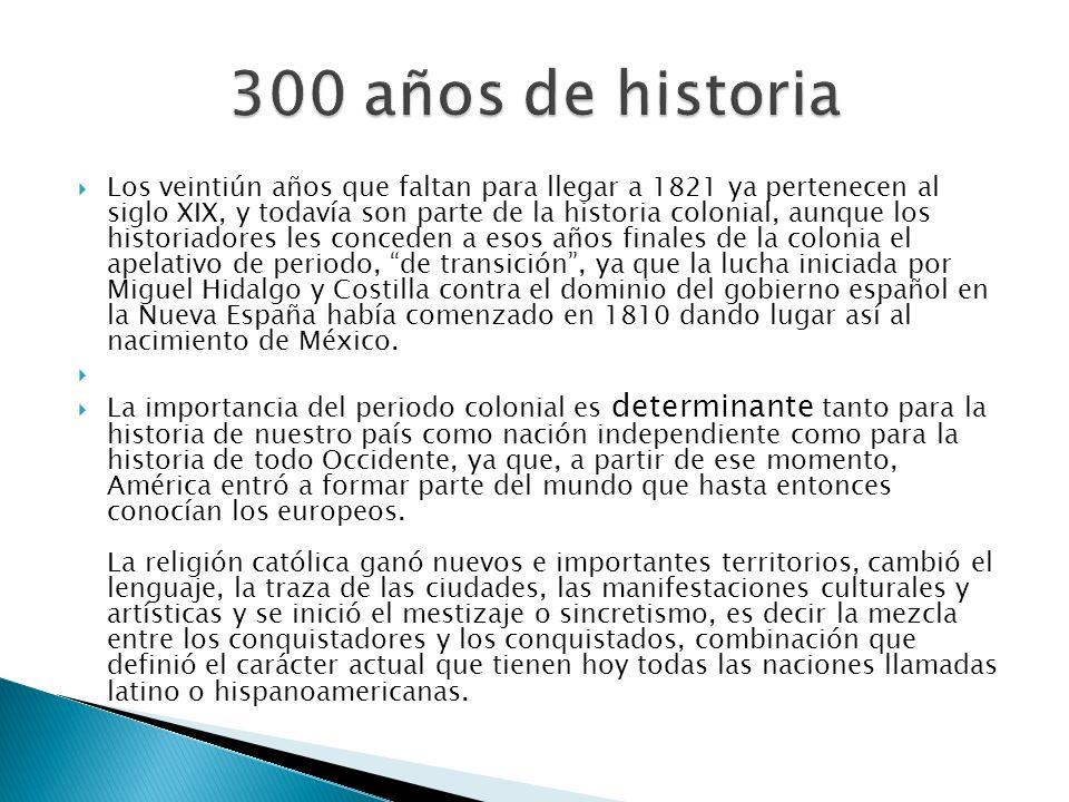 300 años de historia