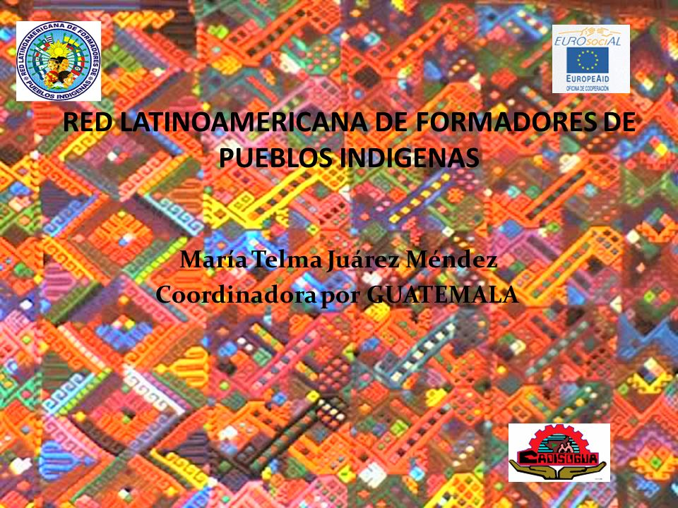 RED LATINOAMERICANA DE FORMADORES DE PUEBLOS INDIGENAS