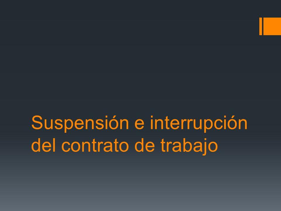 Suspensión e interrupción del contrato de trabajo