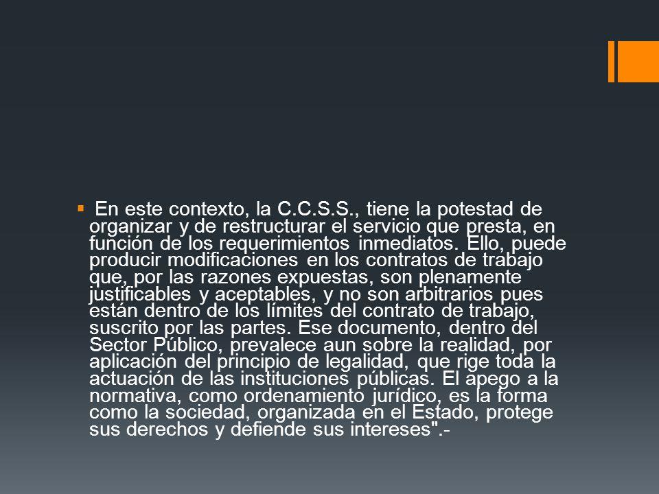 En este contexto, la C. C. S. S