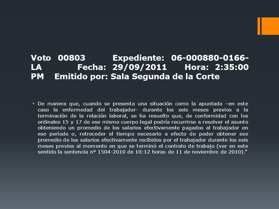 Voto 00803 Expediente: 06-000880-0166-LA Fecha: 29/09/2011 Hora: 2:35:00 PM Emitido por: Sala Segunda de la Corte