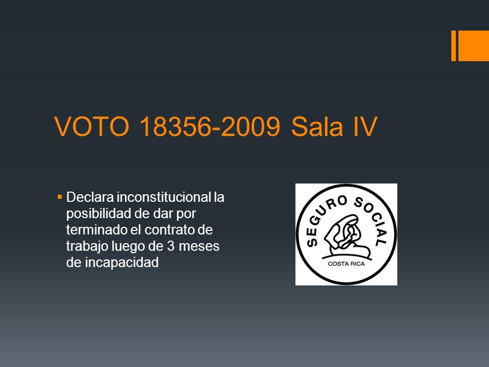 VOTO 18356-2009 Sala IV Declara inconstitucional la posibilidad de dar por terminado el contrato de trabajo luego de 3 meses de incapacidad.