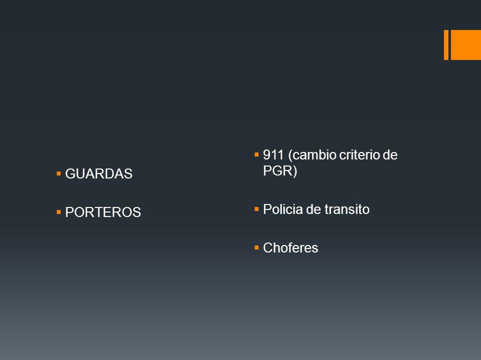 GUARDAS PORTEROS 911 (cambio criterio de PGR) Policia de transito Choferes