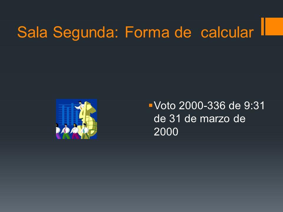 Sala Segunda: Forma de calcular