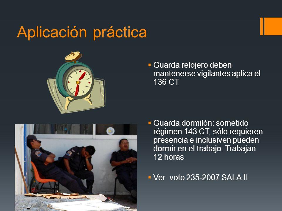 Aplicación práctica Guarda relojero deben mantenerse vigilantes aplica el 136 CT.