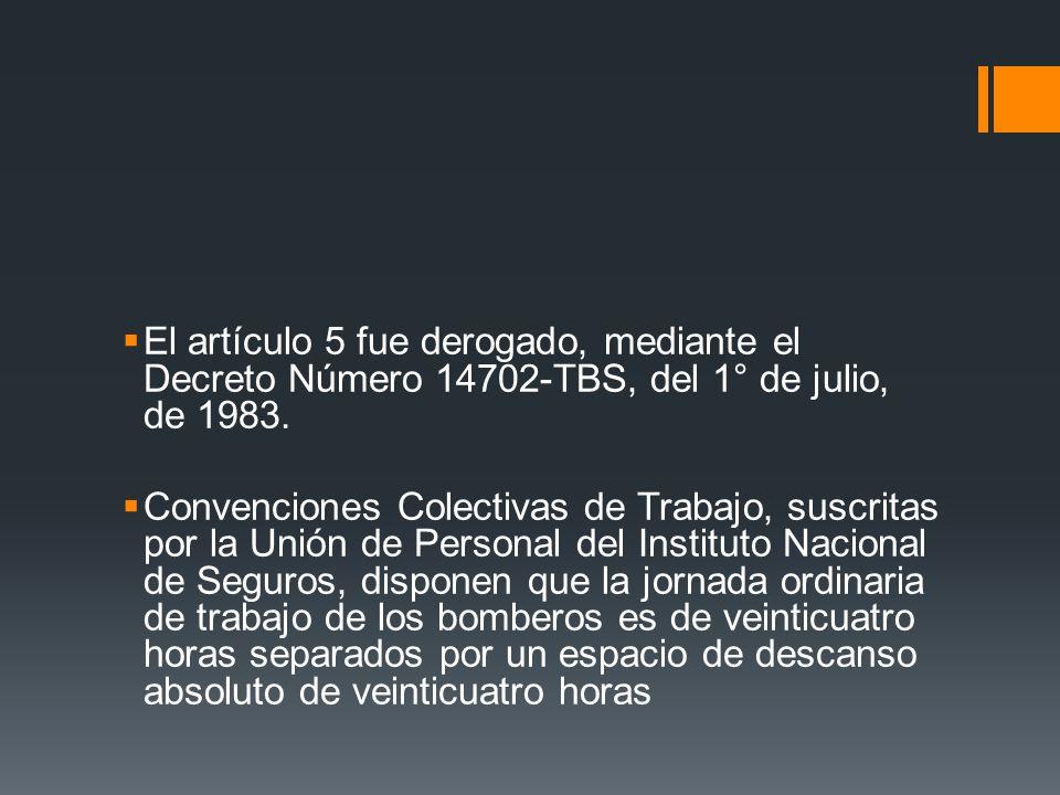 El artículo 5 fue derogado, mediante el Decreto Número 14702-TBS, del 1° de julio, de 1983.