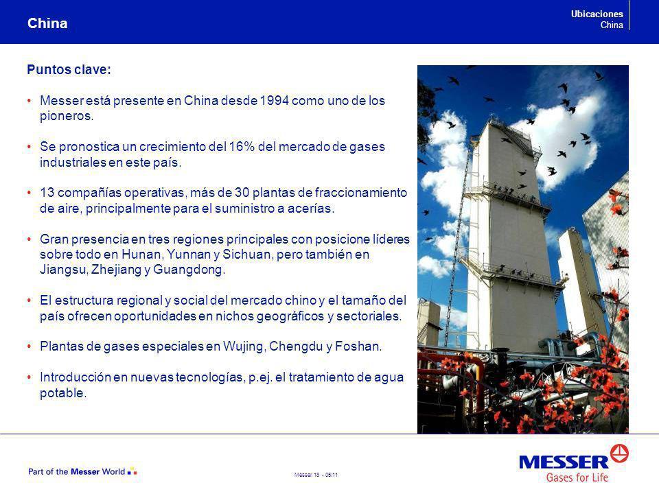 China Ubicaciones. China. Puntos clave: Messer está presente en China desde 1994 como uno de los pioneros.