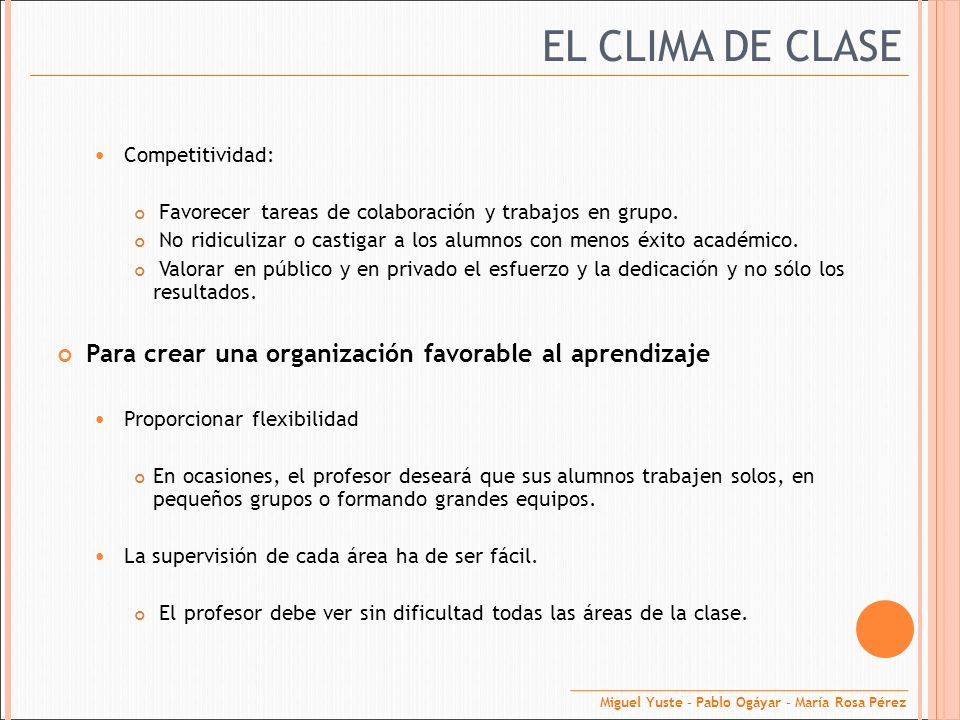EL CLIMA DE CLASE Para crear una organización favorable al aprendizaje