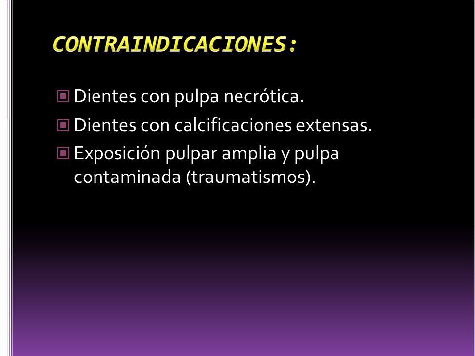 CONTRAINDICACIONES: Dientes con pulpa necrótica.