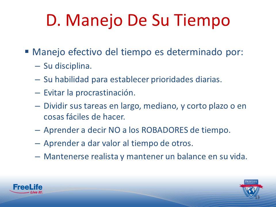 D. Manejo De Su Tiempo Manejo efectivo del tiempo es determinado por:
