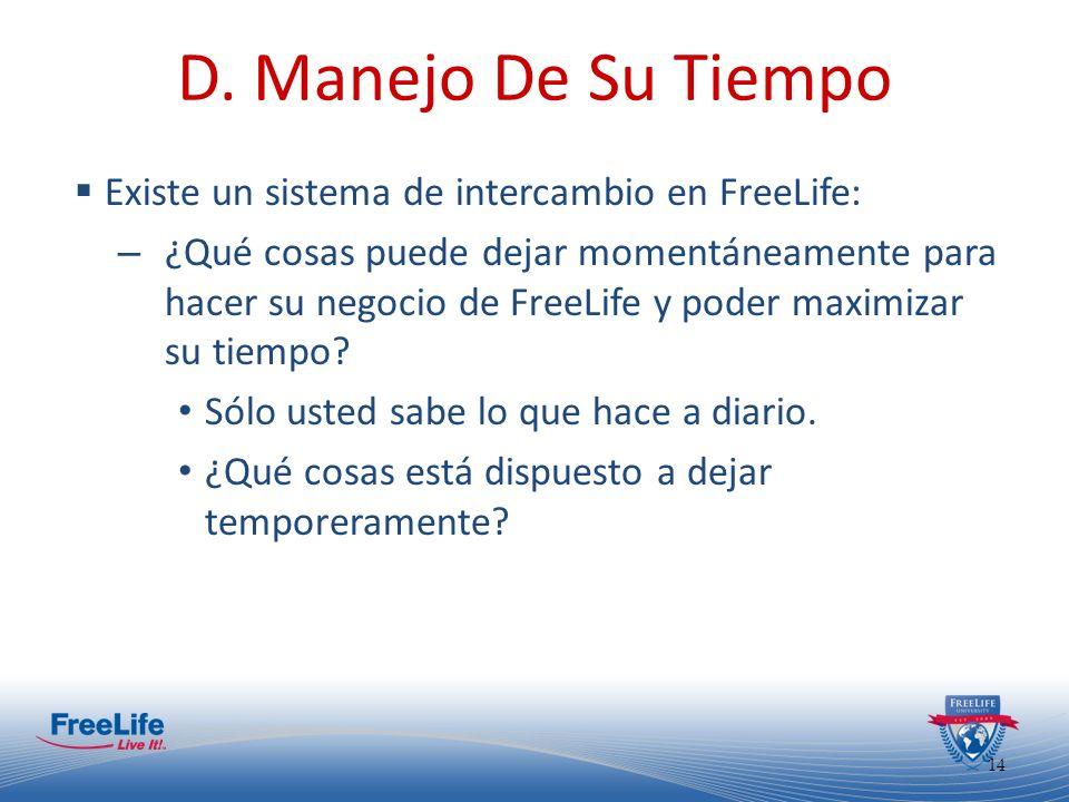 D. Manejo De Su Tiempo Existe un sistema de intercambio en FreeLife: