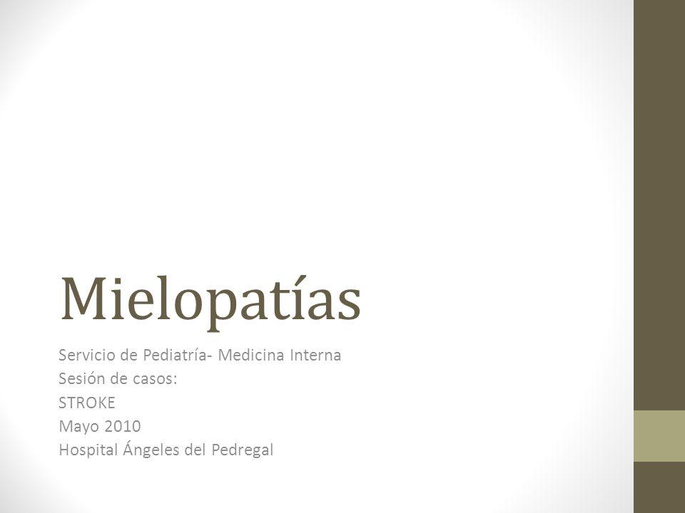 Mielopatías Servicio de Pediatría- Medicina Interna Sesión de casos:
