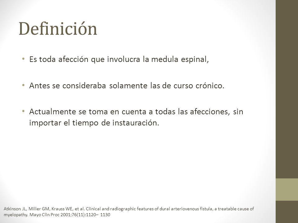 Definición Es toda afección que involucra la medula espinal,