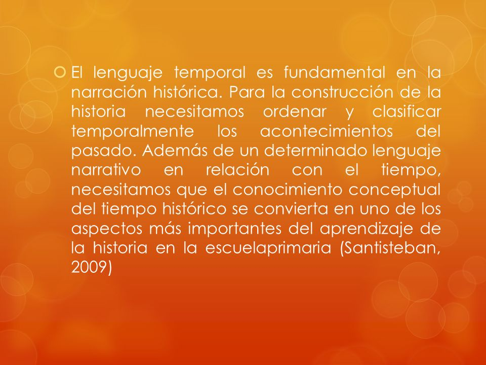 El lenguaje temporal es fundamental en la narración histórica