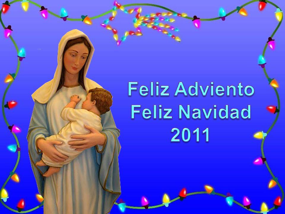 Feliz Adviento Feliz Navidad 2011
