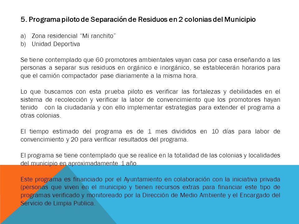 5. Programa piloto de Separación de Residuos en 2 colonias del Municipio
