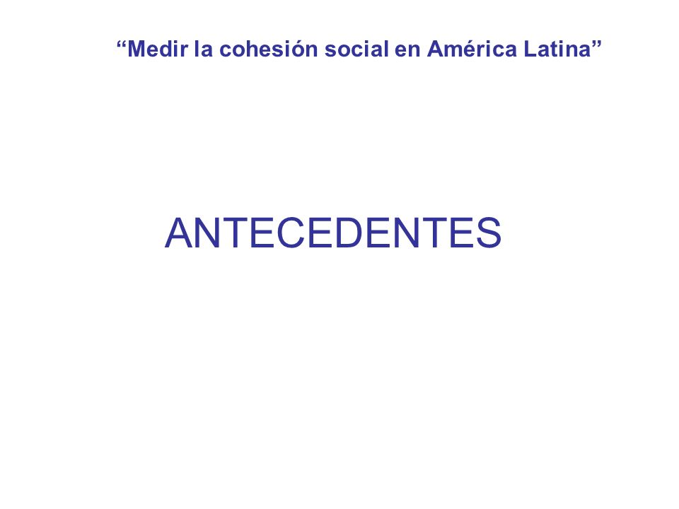 Medir la cohesión social en América Latina