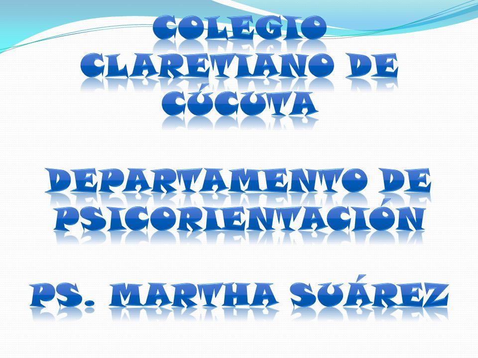 COLEGIO CLARETIANO DE CÚCUTA Departamento de psicorientación