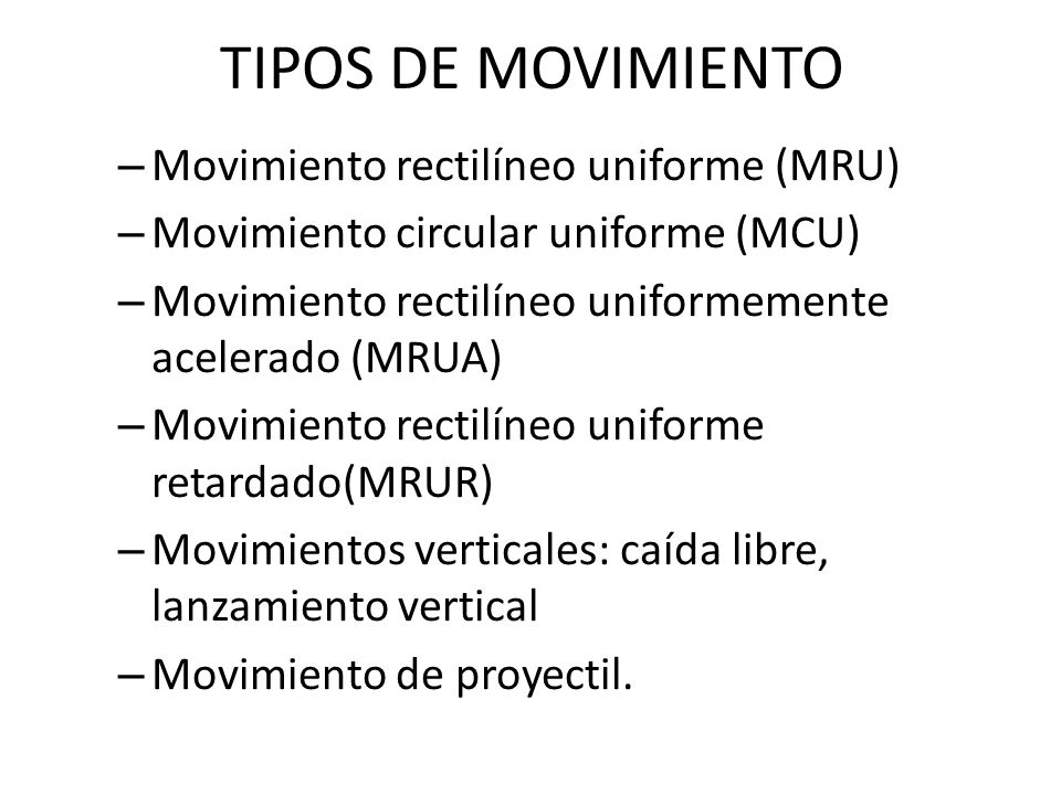 TIPOS DE MOVIMIENTO Movimiento rectilíneo uniforme (MRU)