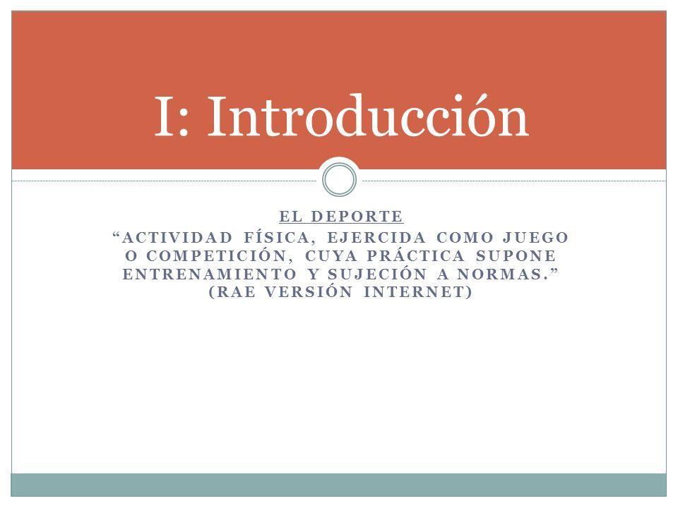 I: Introducción El deporte