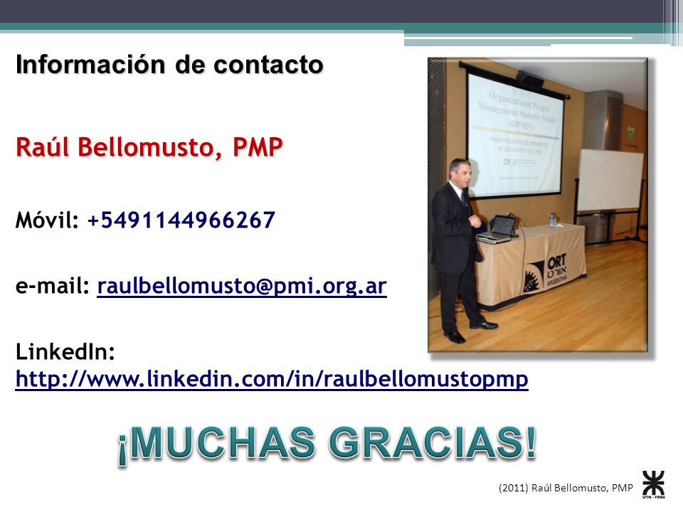 ¡MUCHAS GRACIAS! Información de contacto Raúl Bellomusto, PMP