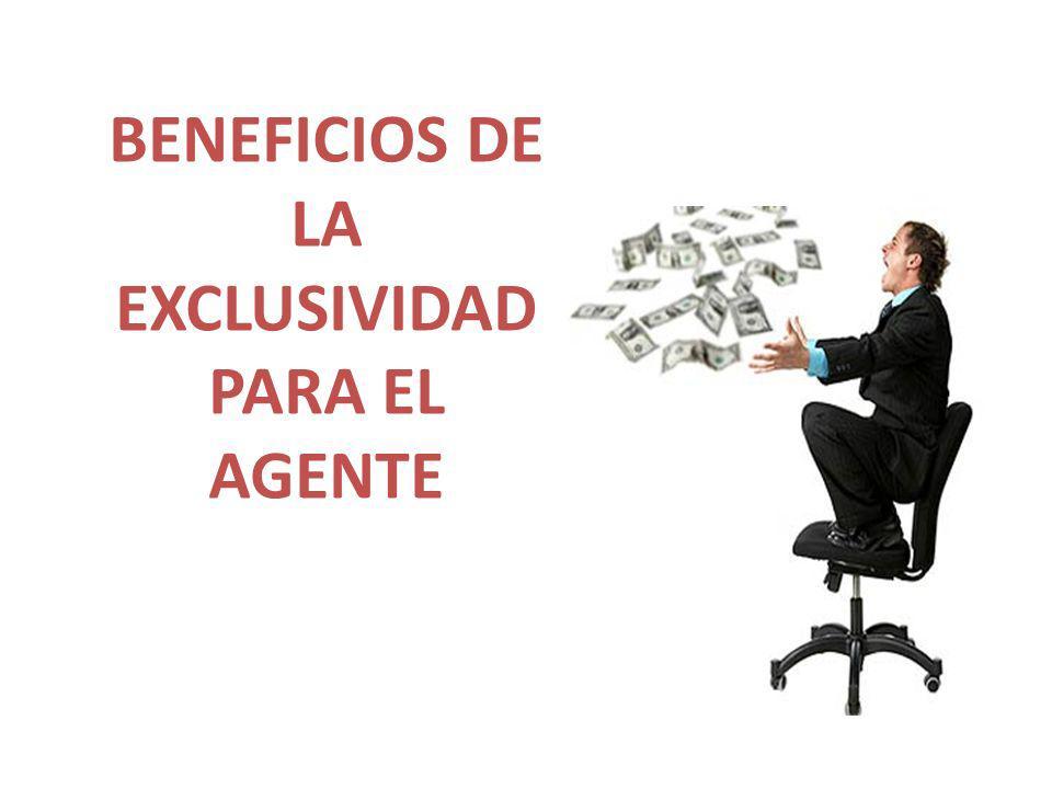 BENEFICIOS DE LA EXCLUSIVIDAD PARA EL AGENTE